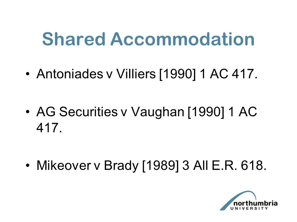 Shared Accommodation Antoniades v Villiers [1990] 1 AC 417.